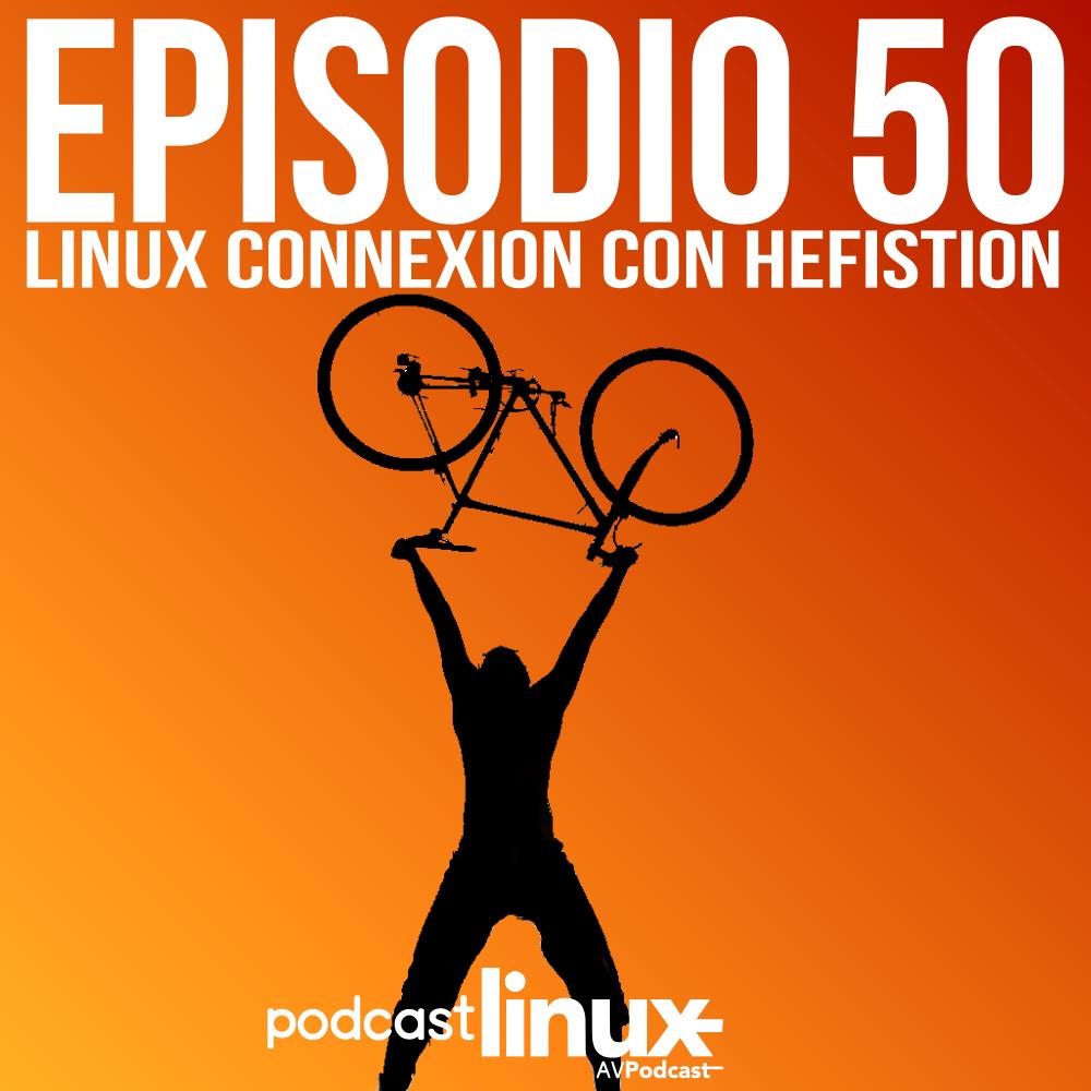 #50 Linux Connexion con Hefistion