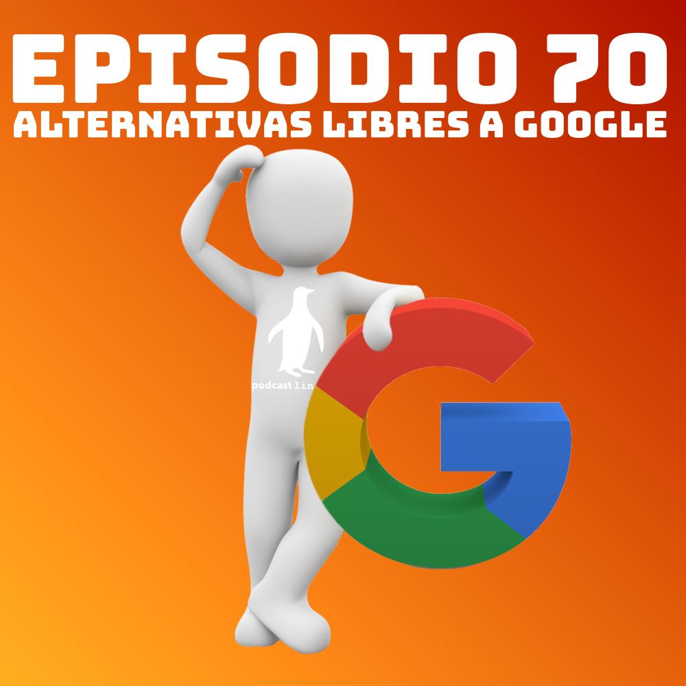 #70 Alternativas libres a Google