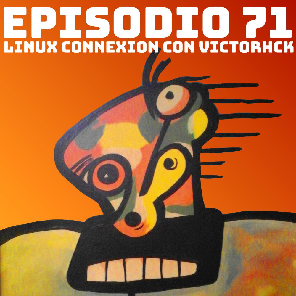 #71 Linux Connexion con Victorhck